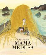 Mama Medusa - Kitty Crowther (ISBN 9789462910454)