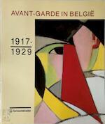Avant-garde in België, 1917-1929 - Musée d'art moderne (Musées royaux des beaux-arts de Belgique), Koninklijk Museum voor Schone Kunsten (belgium) (ISBN 9789050661027)