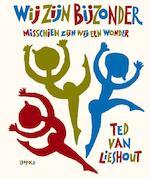Wij zijn bijzonder - Ted van Lieshout