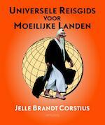 Universele reisgids voor moeilijke landen - Jelle Brandt Corstius (ISBN 9789044619713)