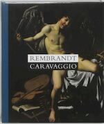Rembrandt en Caravaggio / Nederlands