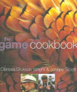 The Game Cookbook - Clarissa Dickson Wright, Johnny Scott (ISBN 9781856265294)