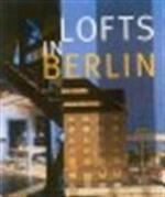 Lofts in Berlin - Philippe De Baeck, Rosine De Dijn (ISBN 9789076886060)
