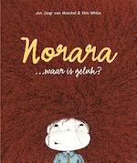 Norara... waar is geluk? - Jan Jaap van Hoeckel, Kim White (ISBN 9789082128253)