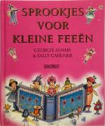 Sprookjes voor kleine feeën - Georgie Adams, Sally Gardner, Kris Eikelenboom (ISBN 9789054612551)