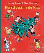 Kerstfeest in de klas - N. Kuiper, A. Hoogstad (ISBN 9789021665337)
