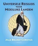 Universele reisgids voor moeilijke landen - Jelle Brandt Corstius (ISBN 9789044628623)