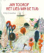 Jan Toorop - Het lied van de tijd - Kitty Crowther (ISBN 9789025869519)