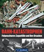 Bahn-Katastrophen - Unknown (ISBN 9783765470967)