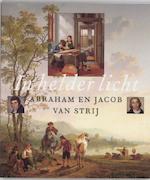 In helder licht - Abraham van Strij, Jacob van Strij, Floor de Graaf, Dordrechts Museum, Rijksmuseum Twenthe (Netherlands) (ISBN 9789040094453)