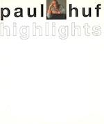Paul Huf: Highlights - Paul Huf (ISBN 9789074271554)