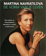 De vorm van je leven - Martina Navratilova (ISBN 9789061128748)