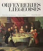 Orfèvrerie Liégeoises - Oscar de Schaetzen, Pierre Colman (ISBN 9789061530770)
