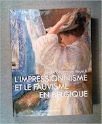 L'impressionnisme et le fauvisme en Belgique - Serge Goyens de Heusch (ISBN 9789061531791)