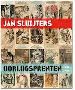 Jan Sluijters oorlogprenten, 1915-1919 - Anton Kruft, Hans van Lith, Ralph Keuning, Rob Scholte (ISBN 9789462620087)