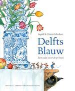 Delfts Blauw - Ingrid Schubert, Dieter Schubert (ISBN 9789025874643)