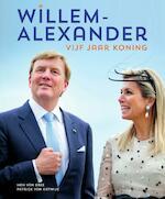 Willem-Alexander vijf jaar koning 2013-2018 - Han van Bree, Patrick van Katwijk (ISBN 9789000351787)