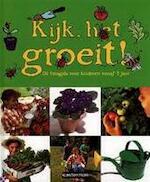 Kijk, het groeit - Ivan Bulloch, Diane James, Daniel Pangbourne, Emily Hare, Pieter van Oudheusden (ISBN 9789030316268)