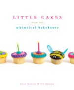 Little Cakes from the Whimsical Bakehouse - Kaye Hansen, Liv Hansen (ISBN 9780307382825)