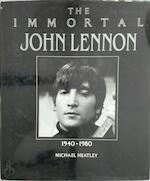 The immortal John Lennon, 1940-1980 - Michael Heatley (ISBN 9780603550966)