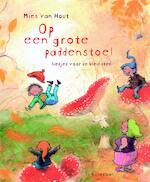 Op een grote paddenstoel - Mies van Hout (ISBN 9789047703686)