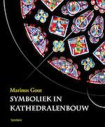 Symboliek in kathedralenbouw - Marinus Gout (ISBN 9789062711109)