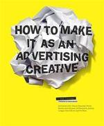 How to Make it as an Advertising Creative - Simon Veksner (ISBN 9781856696579)