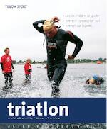 Beter presteren met triatlon - Unknown (ISBN 9789043914598)