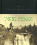 Secret History of Twin Peaks - Mark Frost (ISBN 9781447293866)