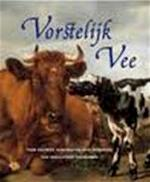 Vorstelijk Vee - Wies Erkelens, Maarten Frankenhuis, René Zanderink, Stichting Paleis Het Loo Nationaal Museum, Stichting Zeldzame Huisdierrassen (ISBN 9789068682755)