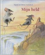 Mijn held - Ingrid Schubert, Dieter&Ingrid Schubert (ISBN 9789056377458)