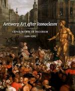 Antwerp Art after Iconoclasm - Koenraad Jonckheere (ISBN 9780300188691)