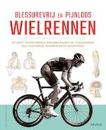 Blessurevrij en pijnloos wielrennen - Matt Rabin, Robert Hicks (ISBN 9789044748918)