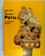 The Art of Ancient Peru - Ferdinand Anton (ISBN 9780500231470)