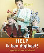 Help ik ben digibeet! - Marja, Amp, Vincent, Amp, Liny (ISBN 9789043911146)