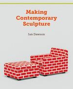 Making Contemporary Sculpture