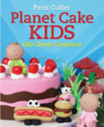 Planet Cake Kids - Paris Cutler (ISBN 9781742665863)