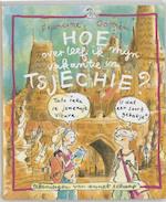 Hoe overleef ik mijn vakantie in Tsjechie? - Francine Oomen (ISBN 9789026917110)