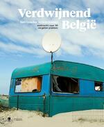 Verdwijnend België - Bart Vanacker, Reinout Bossuyt (ISBN 9789089316547)