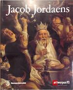 Jacob Jordaens, 1593-1678 - Roger Adolf d'. Hulst, Nora de Poorter, Jacob Jordaens, M. Vandenven, Koninklijk Museum voor Schone Kunsten (belgium) (ISBN 9789050661171)