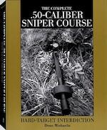 Complete .50-Caliber Sniper Course - Dean Michaelis (ISBN 9781581600681)