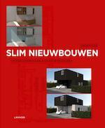 Slim nieuwbouwen - Kristof Gregoire, Peter Vermeulen (ISBN 9789401420204)