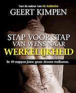 Stap voor stap van wens naar werkelijkheid - Geert Kimpen (ISBN 9789492179272)