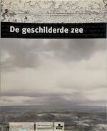 De geschilderde zee - Bernard Dewulf, Provinciaal Museum voor Moderne Kunst (Ostend Belgium) (ISBN 9789055444649)