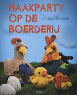 Haakparty op de boerderij - Christel Krukkert (ISBN 9789058772190)