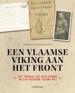 Een Vlaamse viking aan het front. Het verhaal van Joris Lannoo en zijn vrienden tijdens WOI.