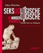 Seksuologische en minder logische verhalen - Johan Mattelaer (ISBN 9789058269317)