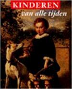 Kinderen van alle tijden - Rudolf Dekker, Barbara Kruijsen, Noordbrabants Museum (ISBN 9789040099410)
