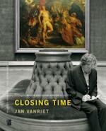 Closing Time. Jan Vanriet