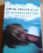Op klaarlichte dag - Simone van der Vlugt (ISBN 9789041425263)